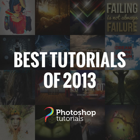 The Best Photoshop Tutorials of 2013 | Tuto, design, influences | Scoop.it
