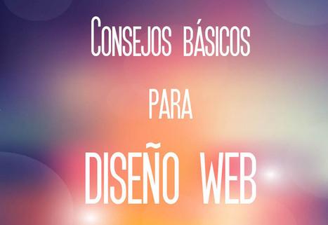 Consejos básicos para el diseño web (I) | Creación y gestión de Aplicaciones Web & Móvil | Scoop.it