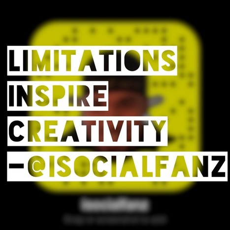 Limitations Inspire Creativity! — Snapchat Strategy | From Around The web | Scoop.it