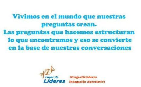 LiderazgoApreciativo on Twitter | Art of Hosting | Scoop.it
