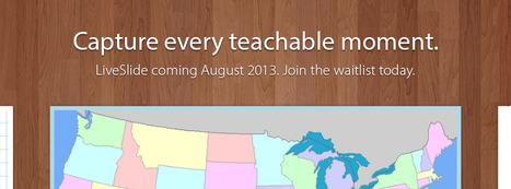 LiveSlide Community Highlights Educators on the Wait List | Education Technology | Scoop.it