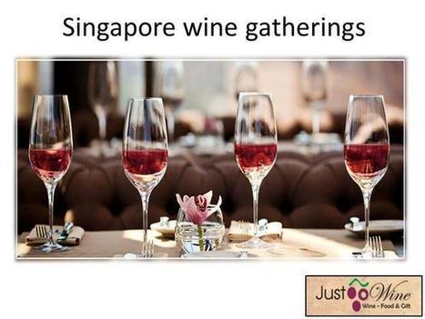 Singapore wine gatherings | Just Wine | Scoop.it