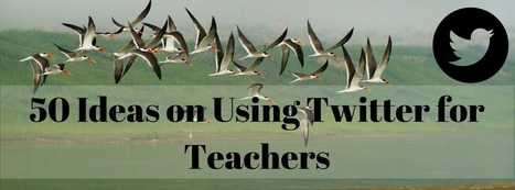 50 Ideas on Using Twitter for Teachers – Cooper‑Taylor Learning | Moodle and Web 2.0 | Scoop.it