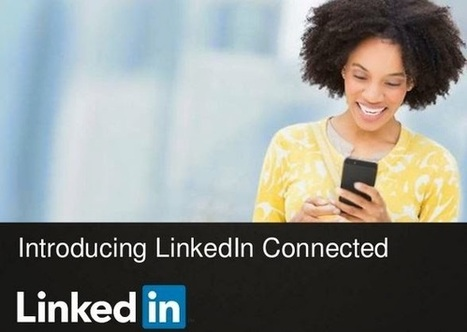 Linkedin lance son application mobile Connected - #Arobasenet | Référencement internet | Scoop.it