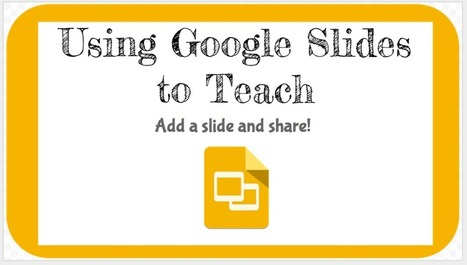 Using Google Slides to Teach | Cool School Ideas | Scoop.it