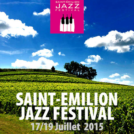 Saint-Emilion Jazz Festival ! | dordogne - perigord | Scoop.it