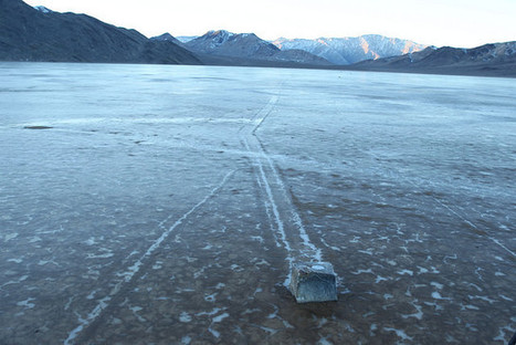 Mystery solved: 'Sailing stones' of death valley seen in action for the first time | Sustain Our Earth | Scoop.it