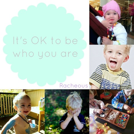 It's OK to be who you are - Racheous - Lovable Learning | Self-esteem Simplified | Scoop.it
