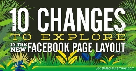 10 Changes to the Facebook Page Layout: What Marketers Need to Know | | digital marketing strategy | Scoop.it