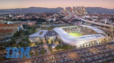 IBM Partners With MLS Expansion Los Angeles Football Club | Digital Sport : Objets connectés, réseaux sociaux, infographie, etc. | Scoop.it