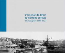 Un livre de photos pour extirper de l'oubli la mémoire de l'arsenal de Brest | Mémoire vive - Coté scoop.it | Scoop.it