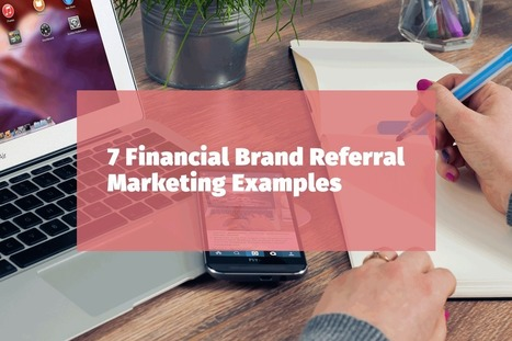 7 Financial Industry Referral Marketing Examples | Payment solutions | Scoop.it