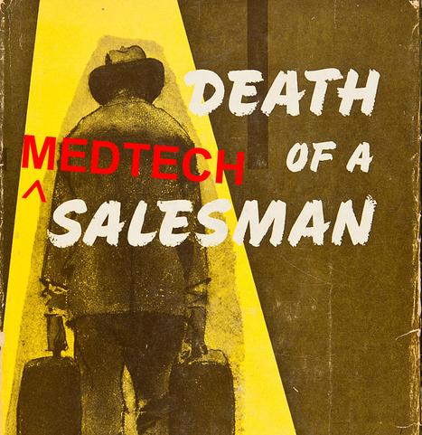 Death of a (Medtech) Salesman? | Career Shift | Scoop.it
