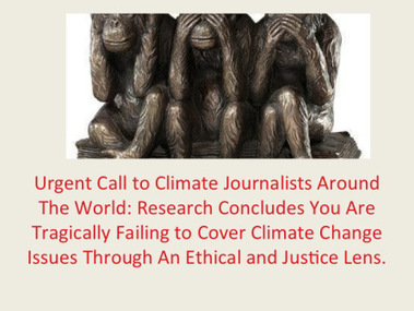 Urgent Call to Climate Journalists Around The World: Research Concludes You Are Tragically Failing to Cover Climate Change Issues Through An Ethical and Justice Lens   FrackInformant   Scoop.it