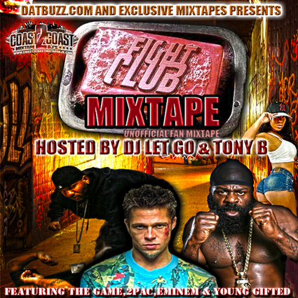 2pac,Eminem,Lil Wayne,The Game,Lil Boosie,YG,MGK,Young Gifted, - Fight Club Mixtape Hosted by DJ Let Go,Tony B   Random Articles & Pics   Scoop.it