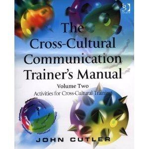 Amazon.com: The Cross-Cultural Communication Trainer's Manual: Activities for Cross-Cultural Training (9780566087028): John Cutler: Books | Cross-Cultural - Inter-Cultural Communications | Scoop.it