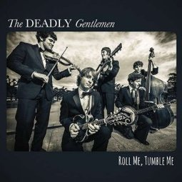 Roll Me, Tumble Me – The Deadly Gentlemen | Acoustic Guitars and Bluegrass | Scoop.it