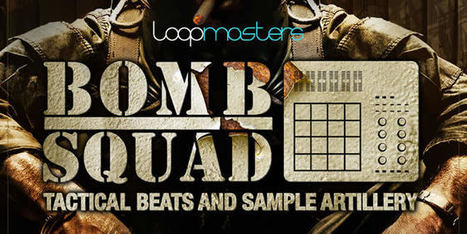BOMB SQUAD - Sample Pack by Loopmasters | Bit of Everything, Music, Movies, News, Alt | Scoop.it