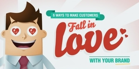 6 Ways to Make Your Customers Fall in Love With Your Brand | digital marketing strategy | Scoop.it