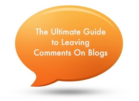 The Ultimate Guide to Leaving Comments On Blogs : @ProBlogger | Social Media Specialist JLS | Scoop.it