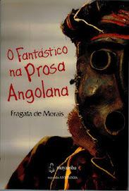 FRAGATA DE MORAIS: O FANTÁSTICO NA PROSA ANGOLANA | Paraliteraturas + Pessoa, Borges e Lovecraft | Scoop.it