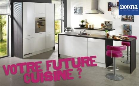 { Bon plan } Ixina vous fait gagner votre cuisine de rêve ! | décoration & déco | Scoop.it