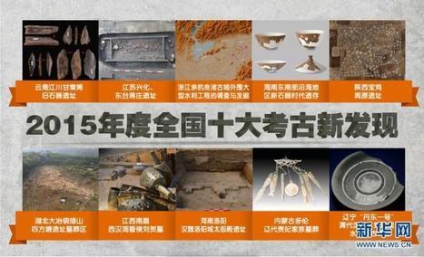 Les dix plus belles découvertes archéologiques faites en Chine en 2015 | French China | Kiosque du monde : Asie | Scoop.it