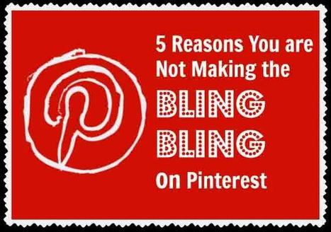 5 Reasons You Are Not Making Money from Pinterest | Socially Sorted | Surviving Social Chaos | Scoop.it