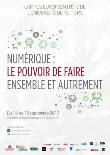 Campus européen d'été 2015 : Numérique : le pouvoir de faire ensemble et autrement ! | Espace Mendès-France: culture & médiation scientifiques | Art contemporain, photo & multimédias | Scoop.it
