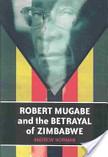Robert Mugabe and the Betrayal of Zimbabwe   Year 12 Modern History - Studies of Power   Scoop.it