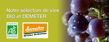Vins issus de l'agriculture Biologique, Demeter : des vignerons qui respectent leurs terres, leurs terroirs, leur environnement pour notre plus grand plaisir ! | Vins | Scoop.it