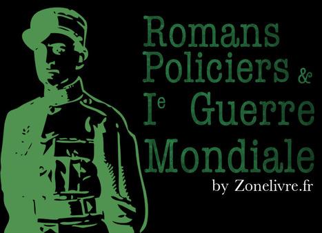 Le roman policier pendant la première guerre mondiale - Zonelivre | J'écris mon premier roman | Scoop.it