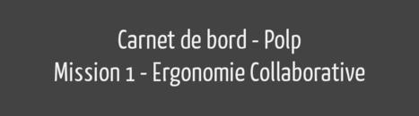 Penser une ergonomie collaborative - Polp, le Blog   Economie collaborative   Scoop.it
