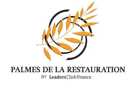 Palmes de La Restauration 2015 - Leaders Club France | Marketing Service Restauration Commerce | Scoop.it