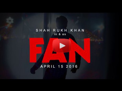 Watch Fan Teaser: Larger Than Life Shahrukh Khan & His Crazy Fans | Bollywood Movies News | Scoop.it