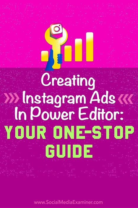 Creating Instagram Ads in Power Editor: Your One-Stop Guide  | Facebook for Business Marketing | Scoop.it