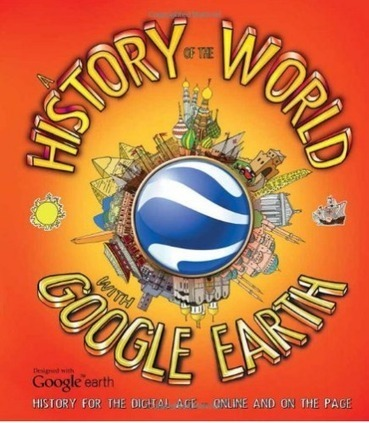 History of the World with Google Earth takes you on a tour through the ages. - Cool Mom Tech | Edtech PK-12 | Scoop.it