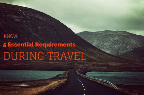 5 Essential Requirements During Travel | Top Five of Any thing | Scoop.it
