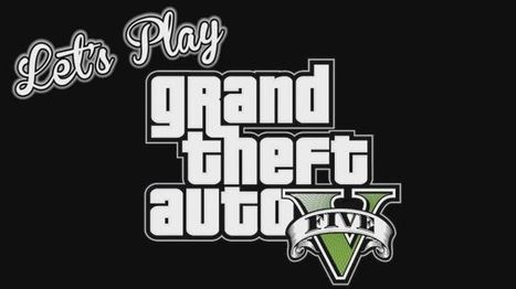 Let's Play - GTA V - Rockstar Verified Part 2 | Grand Thef Auto | Scoop.it