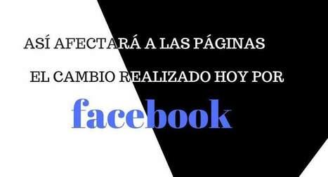 Facebook vuelve a hacer cambios en su algoritmo, y así afectará a las páginas | MediosSociales | Scoop.it