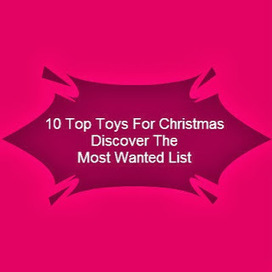 Top Toys For Christmas | Cool And Popular Children Toys | Top Toys For Christmas | Scoop.it