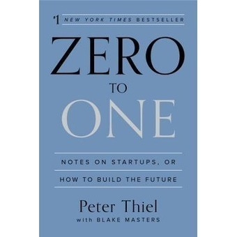 Zero to One   Books That Made Me Think Differently   Scoop.it