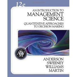 Test Bank For » Test Bank for An Introduction to Management Science Quantitative Approaches to Decision Making, 12th Edition : Anderson Sweeney Williams Download | Management Test Bank | Scoop.it