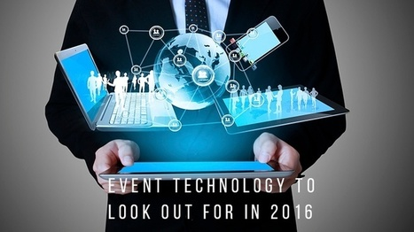 Event Technology to Look Out For in 2016 | Event Social Media & Technology | Scoop.it