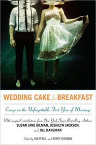 Wedding Cake for Breakfast: Essays on the Unforgettable First Year of Marriage | City Book Review | Literary Nonfiction | Scoop.it