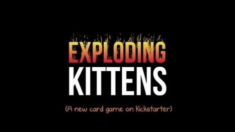 EXPLODING KITTENS! | It's A Rad World | Scoop.it