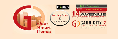 Gaur City 2 14th Avenue in Noida Extension, Affordable Luxury Homes | 1 BHK Flats In Noida | Real Estate property | Scoop.it