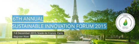 COP 21 Paris France Sustainable Innovation Forum 2015 working with UNEP | great buzzness | Scoop.it