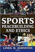 Sports, Peacebuilding and Ethics : International Platform on Sport and Development | Conflict transformation, peacebuilding and security | Scoop.it