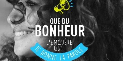 Que Du Bonheur : la grande enquête sur le bonheur des jeunes est lancée - neonmag | Le bonheur | Scoop.it